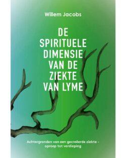 Boek 'De spirituele dimensie van de ziekte van Lyme' – Willem Jacobs
